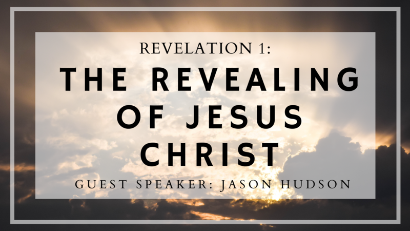 Revelation 1: The Revealing of Jesus Christ