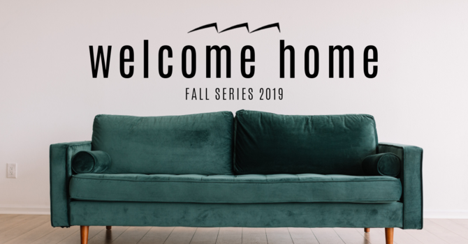 Welcome Home - Youth Ministry Emphasis