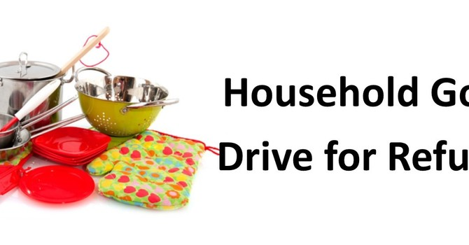 Click Here to find the Household Goods Drive for Syrian Refugees List! image