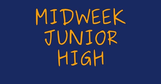 Junior High Midweek Youth (Grades 6-8)