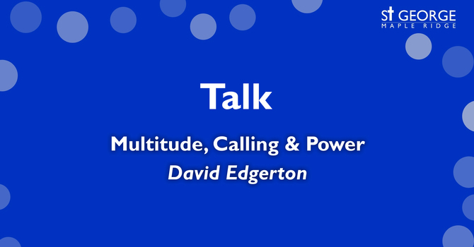 "Talk ""Multitude, Calling & Power"" Mark 3 image"