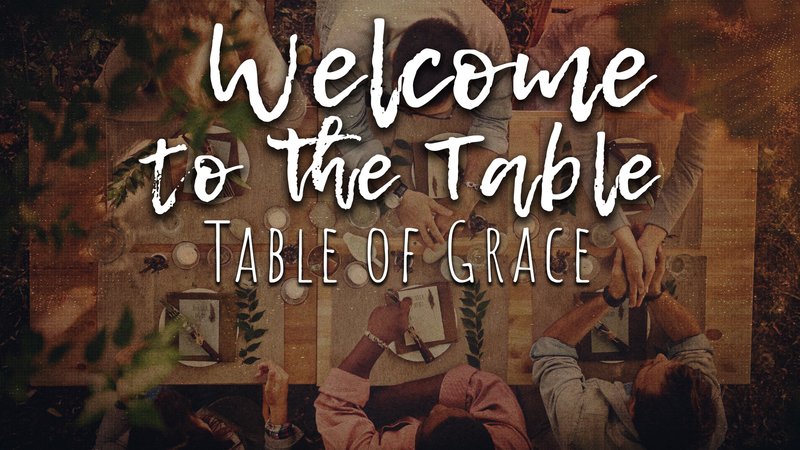 Part 4 - Table of Grace