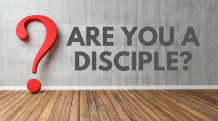 Are You a Disciple?
