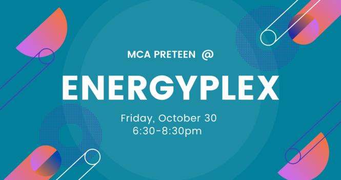 Preteens at Energyplex! POSTPONED to Nov 20th