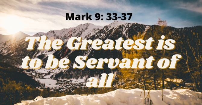 The Greatest is to be the Servant of All