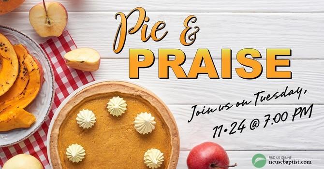 Pie and Priase