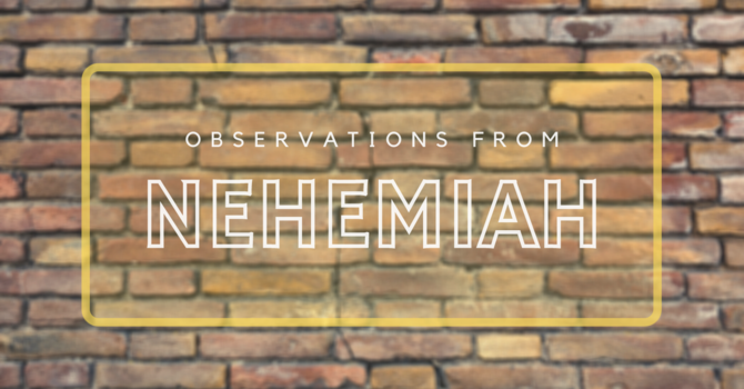 Obeservations from Nehemiah: What Role Are You Playing? (Part 3)