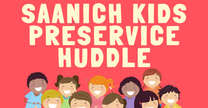 Saanich Kids Preservice Huddle