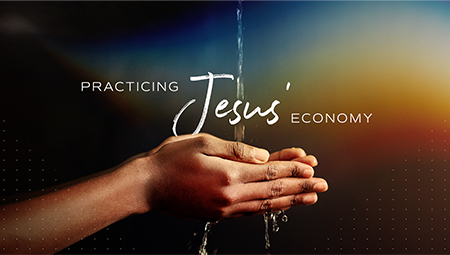 Practicing Jesus' Economy