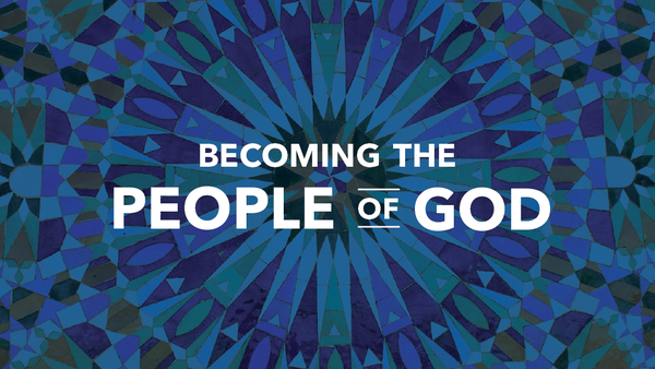 Becoming the People of God