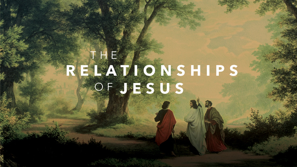 The Relationships Of Jesus