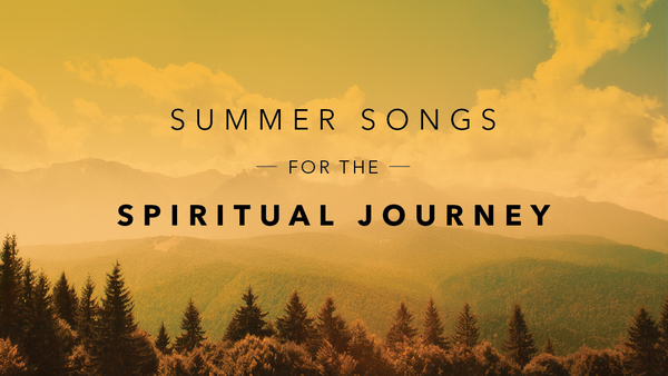 Summer Songs for the Spiritual Journey
