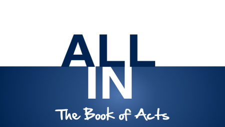 All In - The Book of Acts