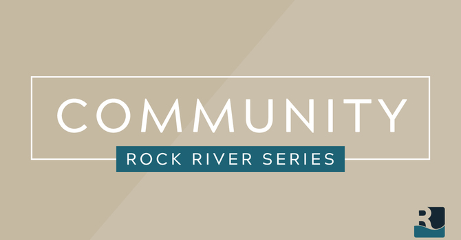 Rock River Series: Community