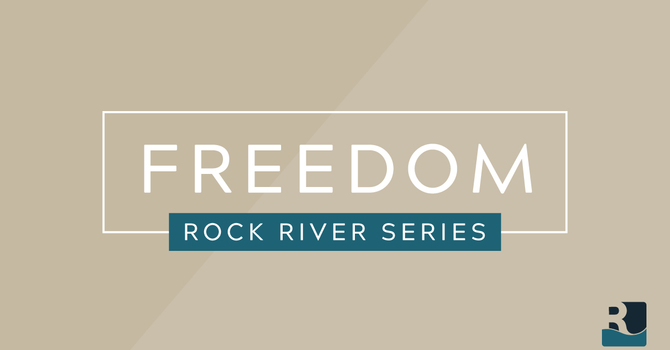 Rock River Series: Freedom