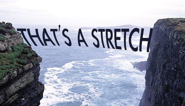 That's A Stretch