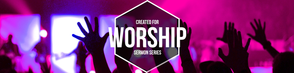 Created For Worship