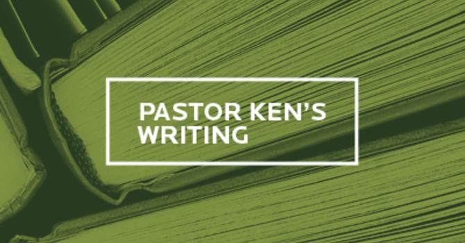Pastor Ken's Writing