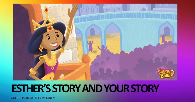 Esther's Story & Your Story