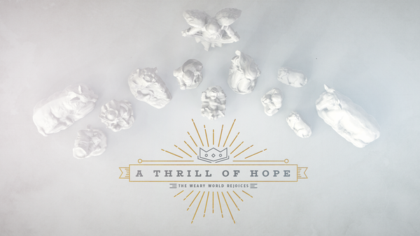 A Thrill of Hope - Advent 2019