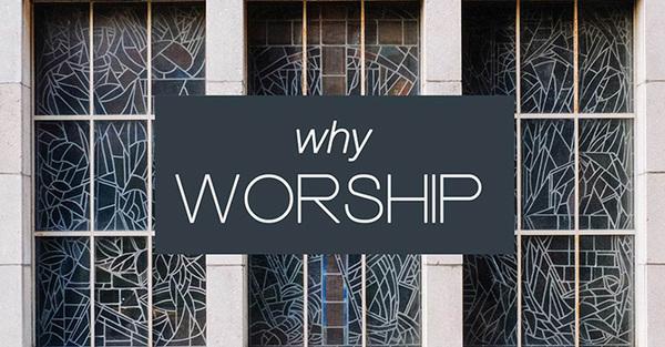 Why Worship