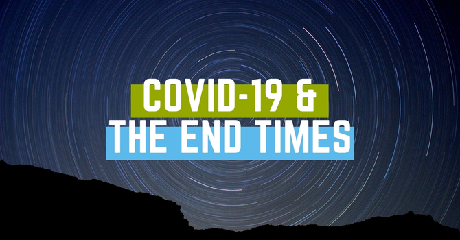 COVID-19 & the End Times image