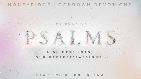Locked Down in the Psalms