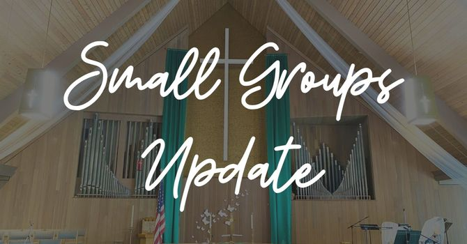 Small Group Gatherings Update image