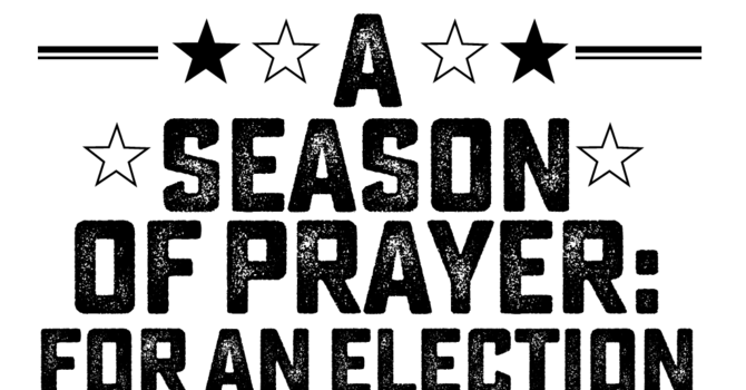A Season of Prayer: for an Election