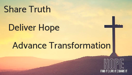 Share Truth - Deliver Hope - Advance Transformation