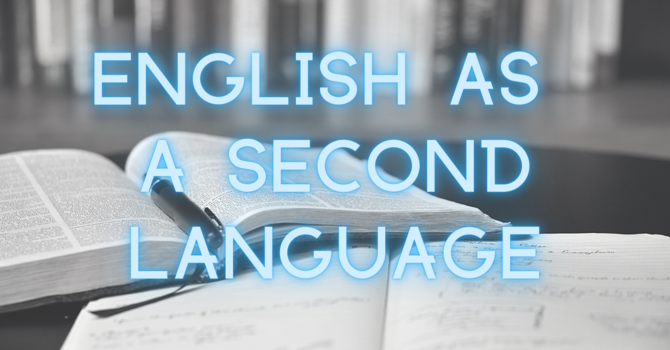 ESL - English as a Second Language
