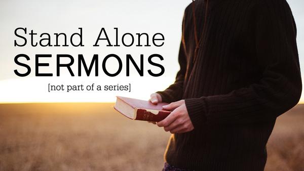 Stand Alone Sermons