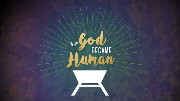 Why God Became Human