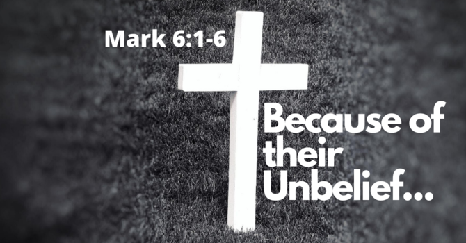Because of their unbelief