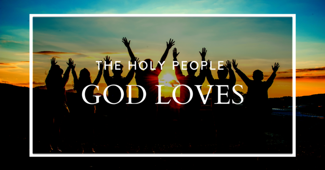 The Holy People God Loves