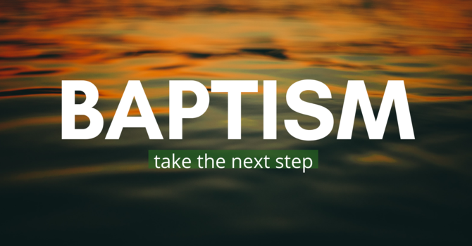 Next Step Opportunity: Baptism image