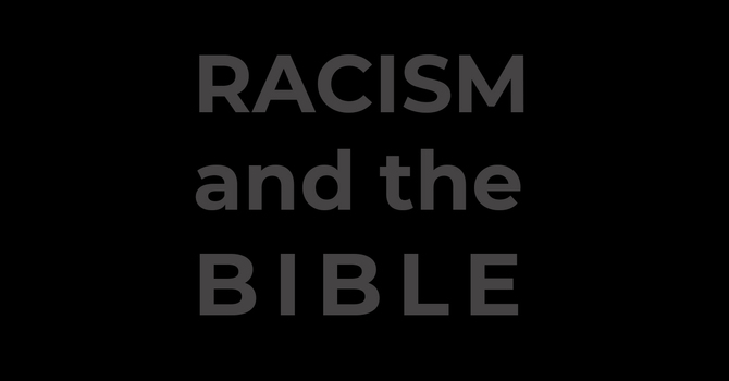"""Racism & the Bible (pt. 2) """"Black Lives Matter and Processing the Times We Are Living In"""""""