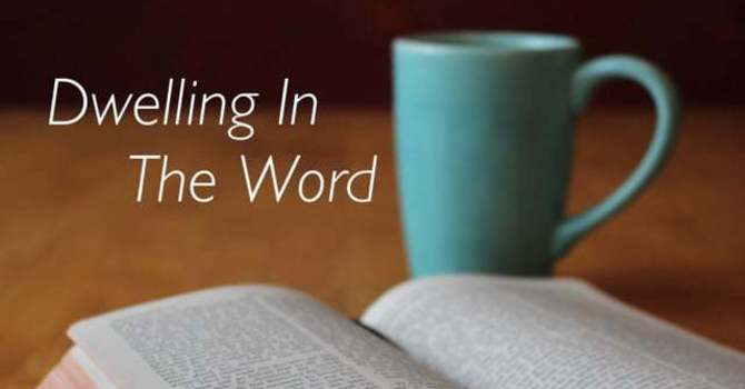 Dwelling in the Word