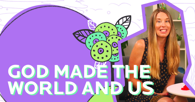 God Made the World and Us | Younger Kids image