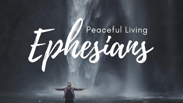 Ephesians: Peaceful Living