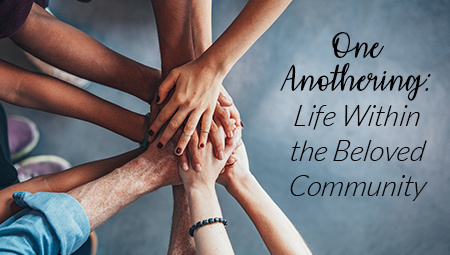 One Anothering: Life Within the Beloved Community