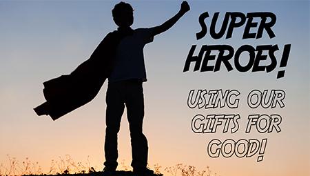 Super Heros!