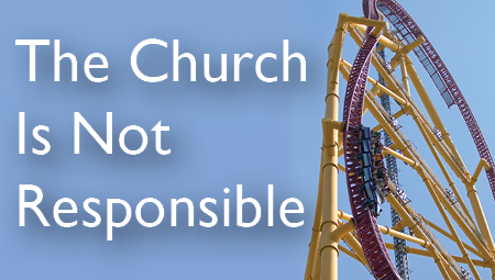 The Church Is Not Responsible