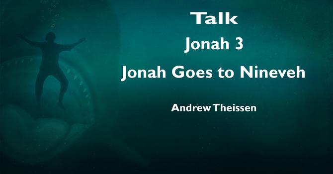 "Talk - Jonah 3 ""Jonah Goes to Nineveh"" image"