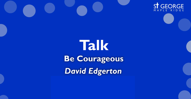 """""""Be Courageous""""  image"""