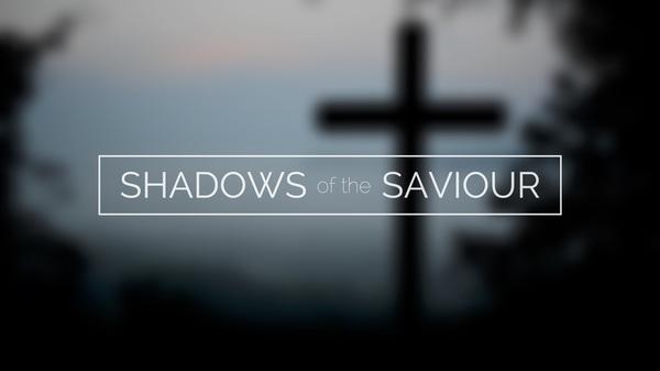 Shadows of the Saviour