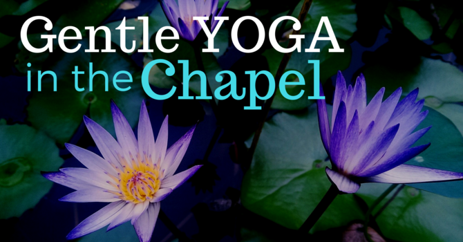 Yoga in the Chapel