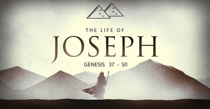 New Sermon Series: The Life of Joseph image