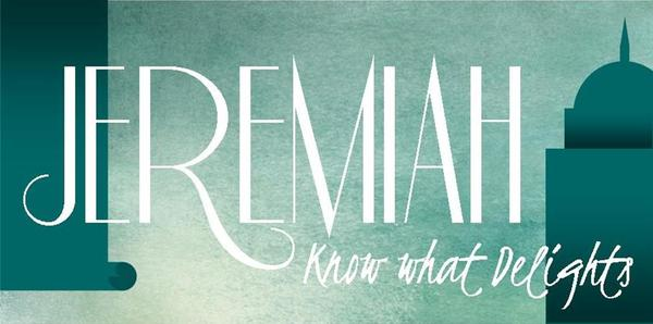 Jeremiah: Know what Delights