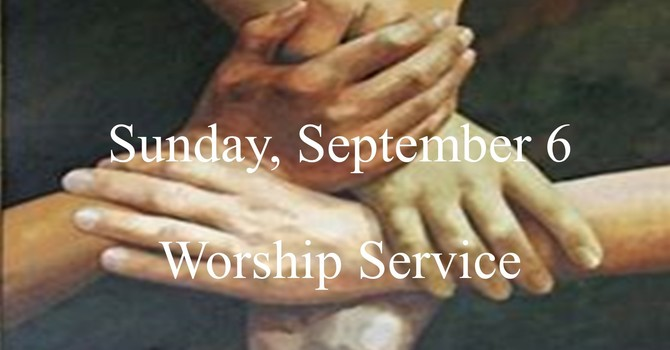 Sunday, September 6 Worship Service image